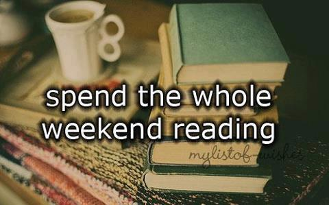 Spend The Whole Weekend Reading